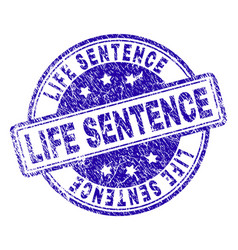 Scratched textured life sentence stamp seal vector