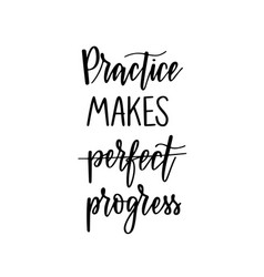 Practice makes progress inspirational hard work vector