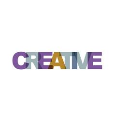 creative phrase overlap color no transparency vector image