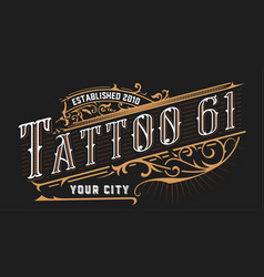 tattoo logo old lettering on dark background with vector image
