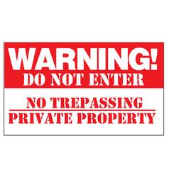 Warning do not enter no trespassing private vector
