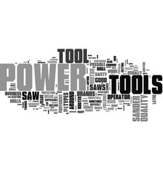 what to look for in a good power tool text word vector image