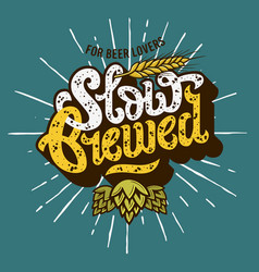 Slow brewed craft beer script lettering label vector