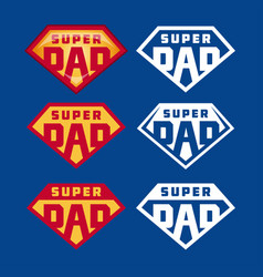 super dad emblems labels prints set vector image vector image