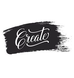 Create phrase on black brush stroke hand vector