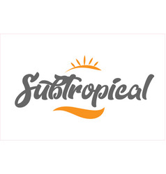 Subtropical black hand writing word text vector