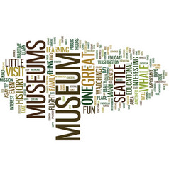 Area museums educate and entertain text vector