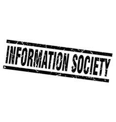 square grunge black information society stamp vector image