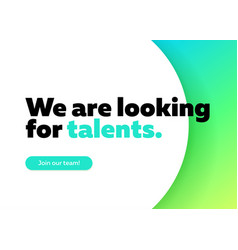 we are looking for talents background vector image