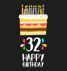 Happy birthday card 32 thirty two year cake vector