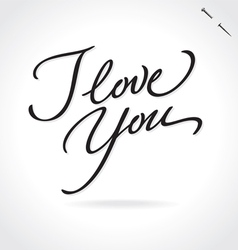 I LOVE YOU hand lettering vector image vector image