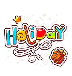 Bright inscription holiday with gift box vector