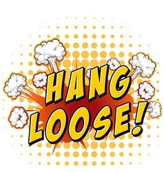 Hang loose vector