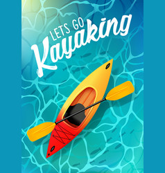 lets go kayaking summer poster water sea top view vector image