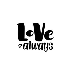 love always hand written brush calligraphy type vector image