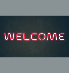 welcome neon light sign red neon signage of vector image