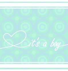 Baby card It is a boy vector image