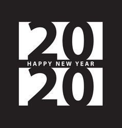 2020 happy new year black white print template vector image