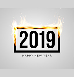 burning black frame with 2019 inside vector image