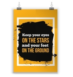 Keep your eyes on the stars and your feet on the vector image