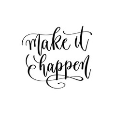make it happen - hand lettering inscription text vector image