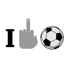 i hate football symbol of hatred and soccer vector image