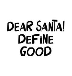 Dear santa define good cute hand drawn lettering vector