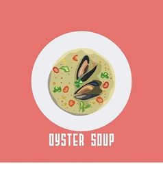 soup with oyster in a white plate vector image