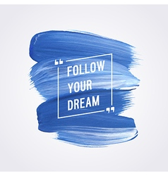 Motivation poster Follow your dream vector image vector image