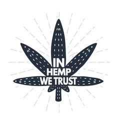In hemp we trust - calligraphy lettering quote vector