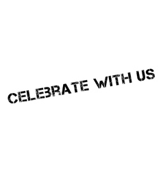 Celebrate With Us rubber stamp vector image