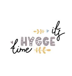 It s hygge time cozy home phrase handwritten vector