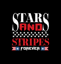 Stars and stripes foreve vector
