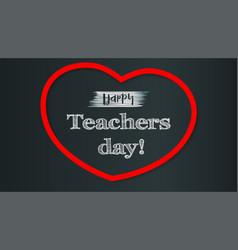happy teacher day on school chalkboard backdrop vector image vector image