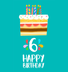 happy birthday cake card for 6 six year party vector image vector image