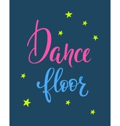 Dance floor quote typography vector image vector image