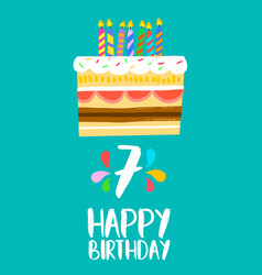 happy birthday cake card for 7 seven year party vector image