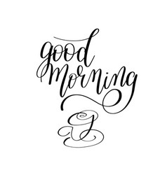 good morning black and white hand written vector image vector image