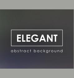 dark gray blurry elegant background vector image