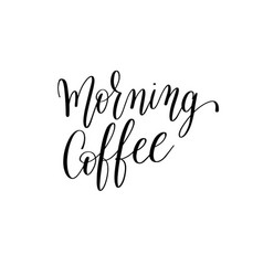 morning coffee black and white hand written vector image vector image
