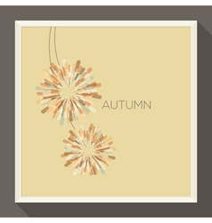 Poster with abstract pastel-colored autumn flower vector image vector image
