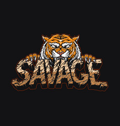 Angry tiger holding savage lettering vector