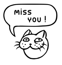 Miss you cartoon cat head speech bubble vector
