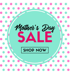 mothers day sale banner shop now vector image