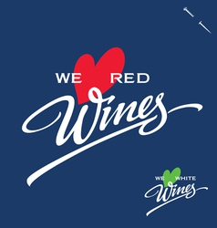WE LOVE WINES hand lettering vector image vector image