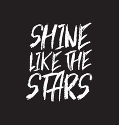 shine like stars inspirational quote vector image