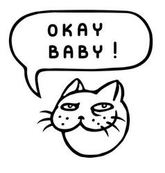 Okay baby cartoon cat head speech bubble vector