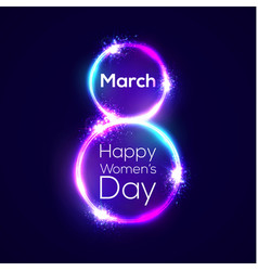 Happy womens day 8 march in neon circles with glow vector