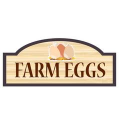 Farm eggs wooden store sign vector
