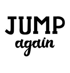 modern brush inscription jump again vector image